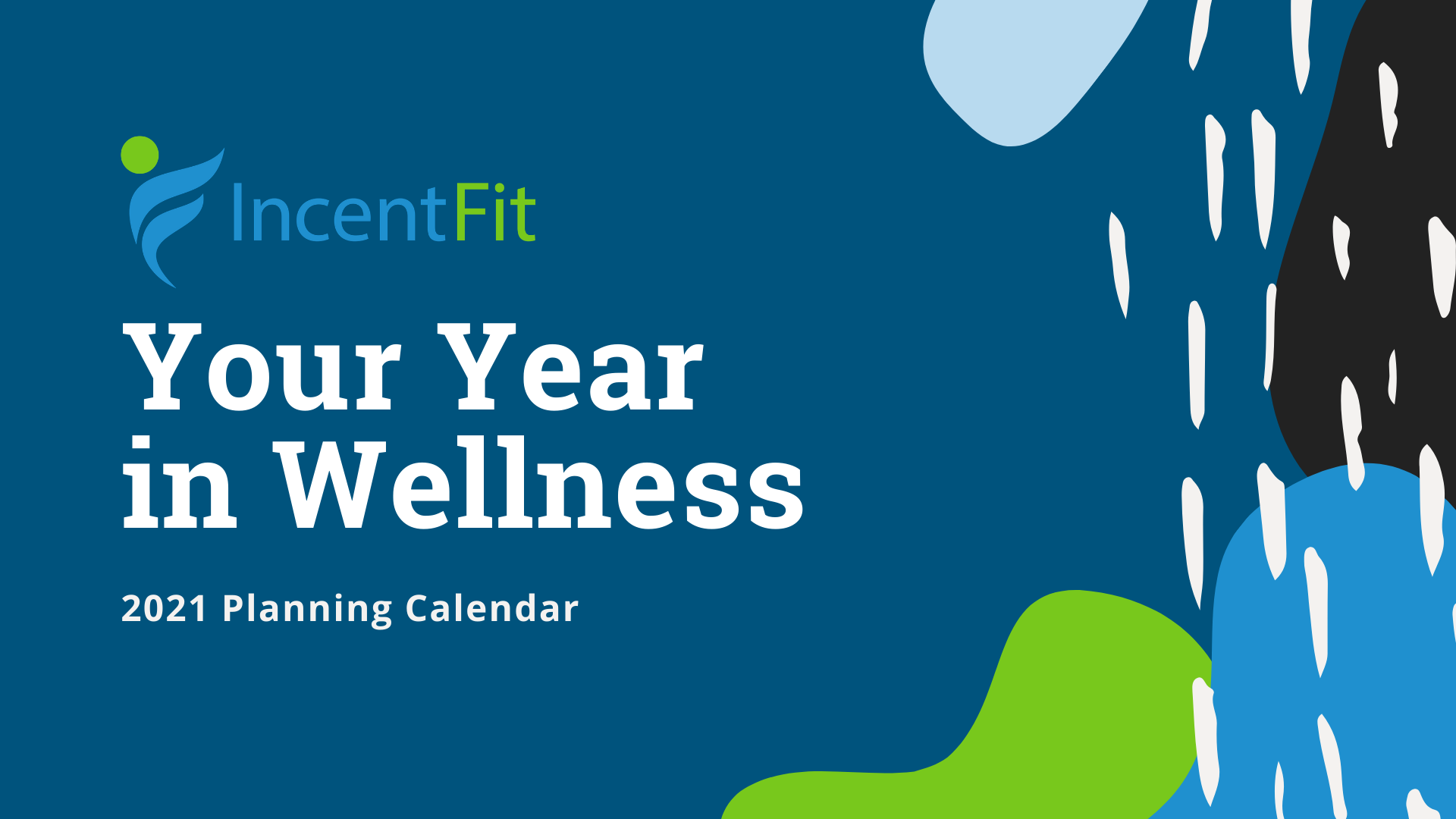 Your Year In Wellness 2021 Planning Calendar from IncentFit