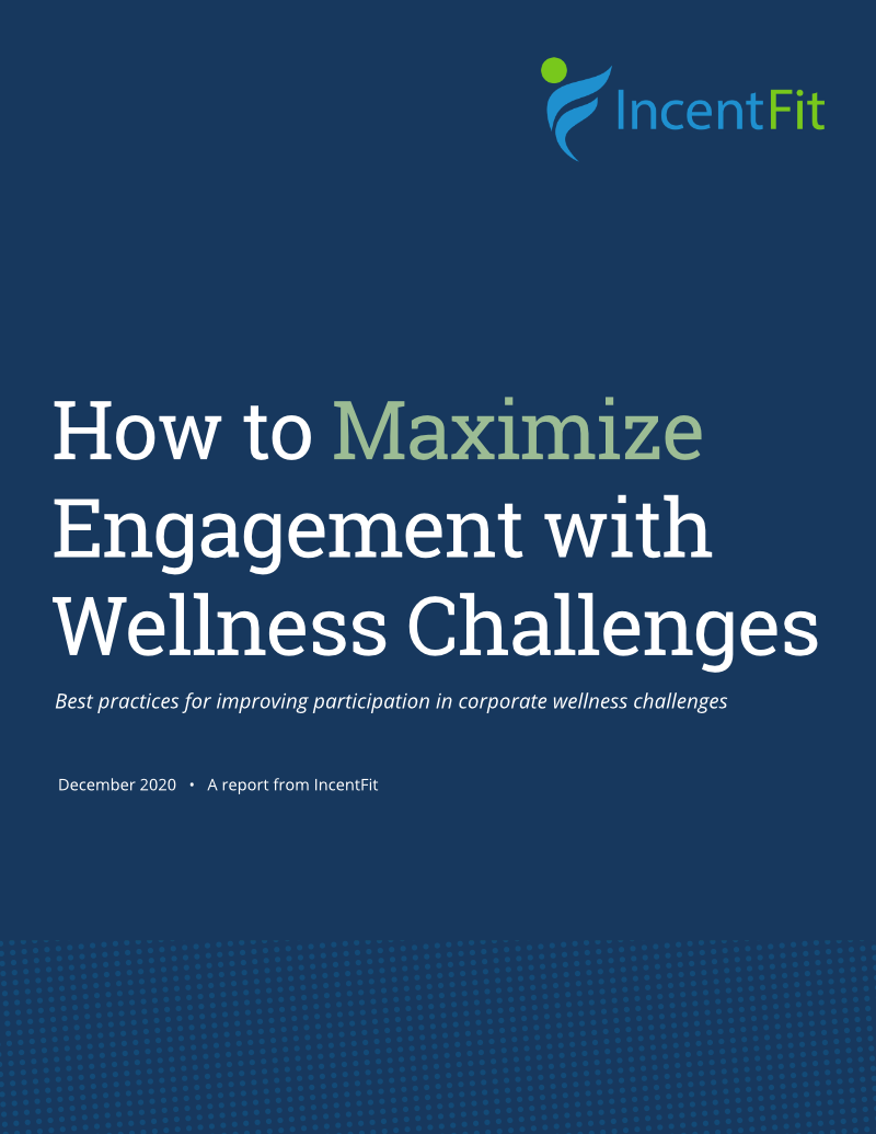 How to Maximize Engagement with Wellness Challenges - IncentFit December 2020