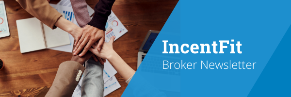 IncentFit Newsletter for Insurance Brokers