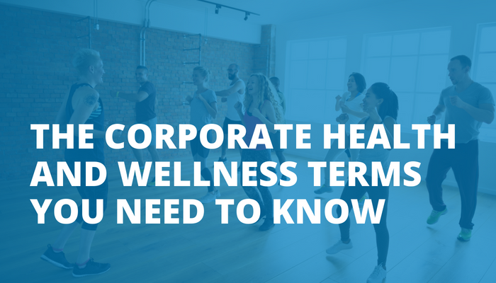 The Corporate Health and Wellness Terms You Need to Know