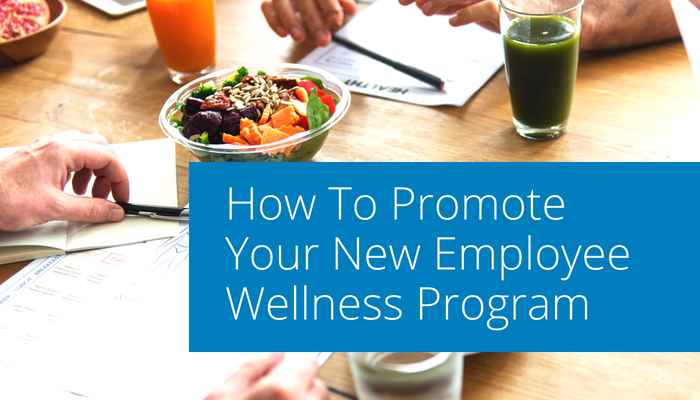How To Promote Your New Employee Wellness Program