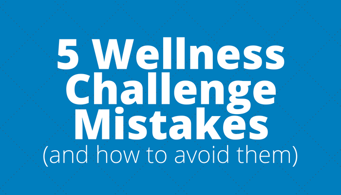 5 Wellness Challenge Mistakes And How To Avoid Them