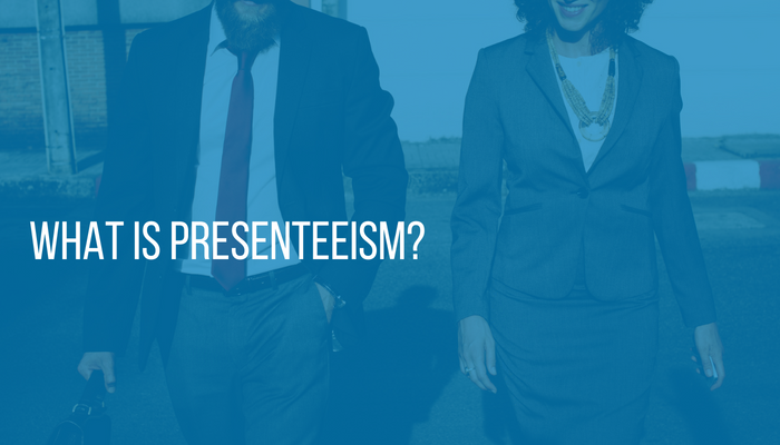 What is Presenteeism?